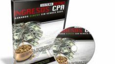 ingresos CPA - ganar dinero con CPA - Gana dinero real por Internet #GanarDinero