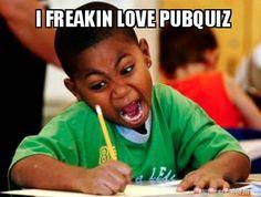 Meme Creator - I FREAKIN LOVE PUBQUIZ Meme Generator at ...