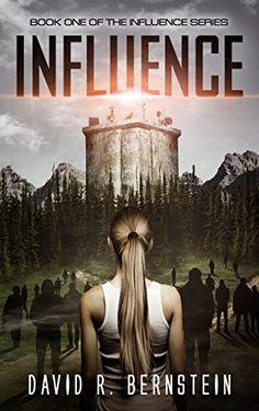 Influence (Influence Series Book 1) by [Bernstein, David R.]