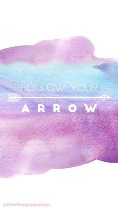 follow your arrow More
