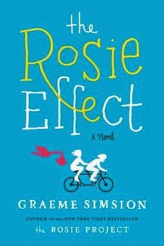 (3)The Rosie Effect by Graeme Simsion | Charlotte's Web of Books -- The charming sequel to the book that captured our hearts last year.