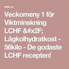 Veckomeny 1 för Viktminskning LCHF / Lågkolhydratkost - 56kilo - De godaste LCHF recepten! Lchf, Omega 3, Healthy Recipes, Healthy Food, Inspiration, Healthy Foods, Biblical Inspiration, Healthy Eating Recipes, Healthy Eating