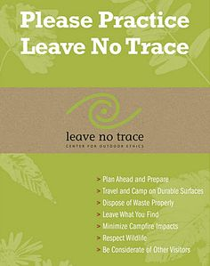 The Seven Principles of Leave No Trace.  Something every person that ventures into the outdoors should know about.