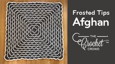 Crochet Frosted Tips Afghan + Tutorial