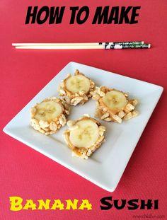 How to Make Banana Sushi - yummmm!!