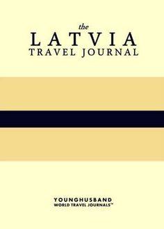 The Latvia Travel Journal