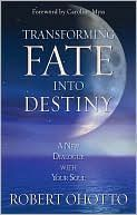 Tansforming Fate into Destiny by Robert Ohotto