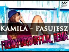 Kamila - Pasujesz (Freaky Boys Official Remix)
