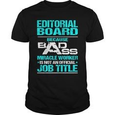 EDITORIAL BOARD Because BADASS Miracle Worker Isn't An Official Job Title…