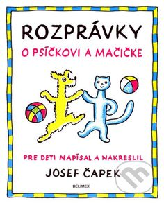 Rozprávky o psíčkovi a mačičke (Josef Čapek)