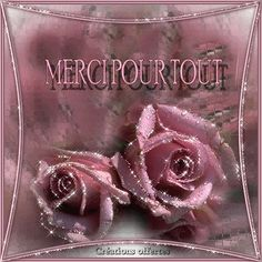 Merci pour tout #merci merci pour tout roses fleurs Merci Gif, Coeur Gif, Beau Gif, Happy Friendship Day, Beer Humor, Messages, Beautiful Roses, Deco, Illustration