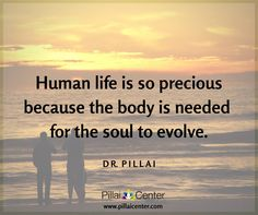 Body is needed for Soul Evolution.