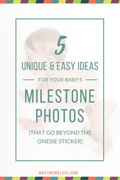 Don't hop onboard the onesie sticker train, we've got 5 awesome, easy and creative photo ideas to track your baby's monthly milestones.