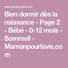 Bien dormir dès la naissance - Page 2 - Bébé - 0-12 mois - Sommeil  - Mamanpourlavie.com