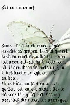 Siel van' n vrou - Ek is hier om te dien soos U gedien het, en ander lief te hê soos U my lief het. Prayer Verses, Prayer Quotes, Scripture Verses, Faith Quotes, Bible Quotes, Me Quotes, Bible Prayers, Afrikaanse Quotes, Father's Day