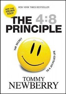 The 4:8 Principle (The secret to a joy-filled life) by Tommy Newberry