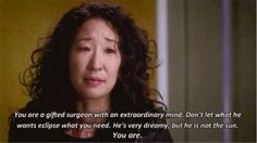 """Why Christina Yang's """"He is not the sun, you are"""" Quote is Super Important Grey Quotes, Sun Quotes, Grey Anatomy Quotes, Movie Quotes, Grays Anatomy, Quotes Quotes, Meredith And Christina, Meredith Grey, Cristina Yang Quotes"""