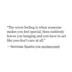 It's the worst feeling Poetry Quotes, Words Quotes, Wise Words, Sayings, Sad Love Quotes, True Quotes, Quotes To Live By, Qoutes, Meaningful Quotes