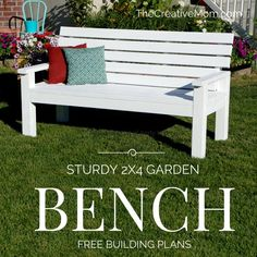 DIY Sturdy Garden Bench- Free Building Plans - The Creative Mom