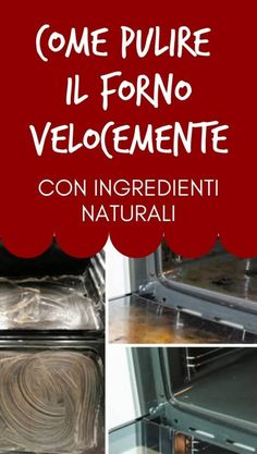 Come pulire il forno velocemente con ingredienti naturali Home Organization, Cleaning, Homemade, Kitchen, Home Decor, Diy, Baking Soda, Houses, Cooking