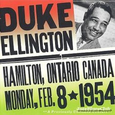 "1954: Duke Ellington And His Orchestra - Live In Hamilton, Ontario Canada Recorded live at The Forum, Ontario, Canada on February 8, 1954. Originally released in a limited edition by Radiex Music in 1994. Includes liner notes by Don Brown.      This 1954 concert in Hamilton, Ontario, has been released several times on vinyl, tape, and CD, but this nicely remastered two-disc version is the best-sounding and most complete version. Opening with the traditional Ellington theme ""Take the A Train""…"