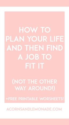 Far too often we are concerned with the job we are going to have, only to realise that the job we have limits our life in some way or another. Try planning a life first, and finding a job second. Career Change, Career Goals, Career Advice, Career Planning, Career Ideas, Career Path, Dream Job, Dream Life, Dream Career