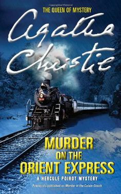 Murder on the Orient Express: A Hercule Poirot Mystery (Hercule Poirot Mysteries)/Agatha Christie. All of her books are outstanding. I Love Books, Good Books, Books To Read, My Books, Agatha Christie's Poirot, Hercule Poirot, Orient Express, Best Mysteries, Cozy Mysteries