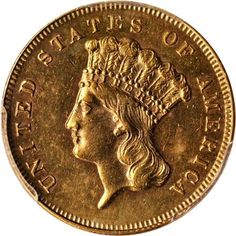 5. 1870-S Three Dollar gold piece. Only two known to exist. Value $4,000,000.
