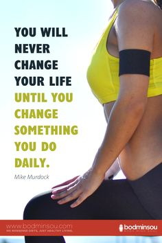 """""""You will never change your life until you change something you do daily."""" ~Mike Murdock"""