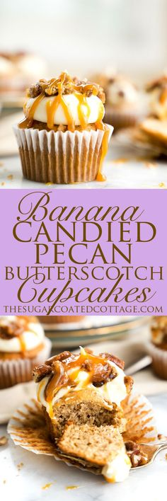 Cupcake! Candied Pecan Banana Cupcake Recipe. Easy stove top candied pecans crumbled on top of cream cheese frosting, drizzled with butterscotch on top of a sweet banana cupcake!
