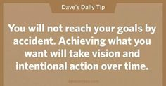 You will not reach your goals by accident. Achieving what you want will take vision and intentional action over time. Financial Guru, Financial Quotes, Financial Peace, Financial Literacy, Financial Planning, Dave Ramsey Quotes, Show Me The Money, Coach, Money Quotes