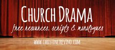 Free church drama scripts, resources, and monologues to communicate God's truth through drama in your church or ministry.