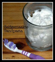Zelfgemaakte tandpasta en   Eet goed, voel je goed - blog