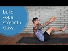 Dylan Werner Yoga: Build Yoga Strength Class (Free! Full Length!) - YouTube