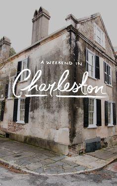 A Weekend in Charleston / The Fresh Exchange