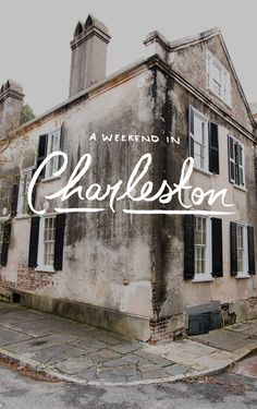 A Weekend in Charleston