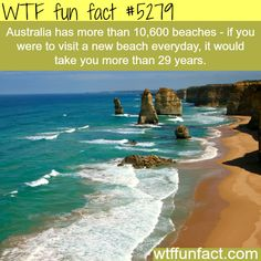 Australia has more beaches than you can visit - WTF fun facts