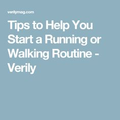 Tips to Help You Start a Running or Walking Routine - Verily