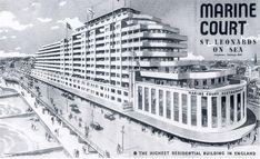 Marine Court St Leonards-on-Sea, East Sussex East Sussex, Hastings Seafront, Hastings Old Town, Art Deco Typography, Branches Of Art, Streamline Moderne, Art Deco Buildings, Seaside Resort, Old Video