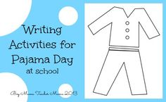 Writing Activities for Pajama Day at School We have Pajama Day at school next week and I wanted to some activities for my students to do that related to the theme. I created one idea which then tu…