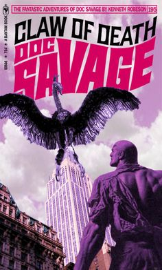 "Okay, I'd laugh--but I'd buy it and read it!  Maybe it's laid an egg on the top of the empire state building and Doc has to get back inside to rescue his aides! But it's smarter than it looks and it's got it in for Doc personally...!   Imagine the logistics!  DOC SAVAGE Fantasy Cover Gallery. New cover designs created by Keith ""Kez"" Wilson. Original covers by James Bama and Bob Larkin."