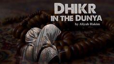 """Dhikr in the Dunya"" by Aliyah Hakim"