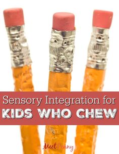 Now I know why my child chews! Great ideas for helping children who chew for sensory stimulation.