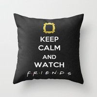 F.R.I.E.N.D.S - Keep Calm Throw Pillow by Misery | Society6