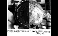 Call for Submission // 'Developing World – Digital World'    The aim of the competition is to submit your take on a World of opposites and celebrate difference in a series of pictures. You could win yourself a brand new Digital SLR camera