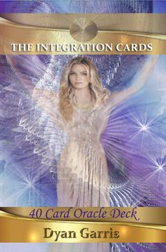 The Integration Cards Oracle Deck from Dyan Garris.  40 card oracle deck. 9 angels of integration. Free angel card readings online with this deck.
