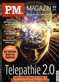 Telepathie 2.0 Wie Forscher Gehirne direkt verbinden Gefunden in: PM Magazin Nr.09/2014
