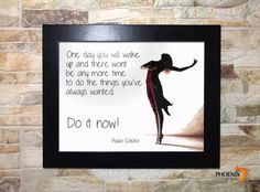 Hey, I found this really awesome Etsy listing at https://www.etsy.com/listing/199152079/paulo-coelho-quote-on-wooden-frame-do-it