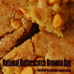 National Butterscotch Brownie Day - May 9, 2017