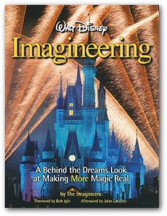 Walt Disney Imagineering  by The Imagineers. A really good book! Worth every penny! I learned so much from this book!